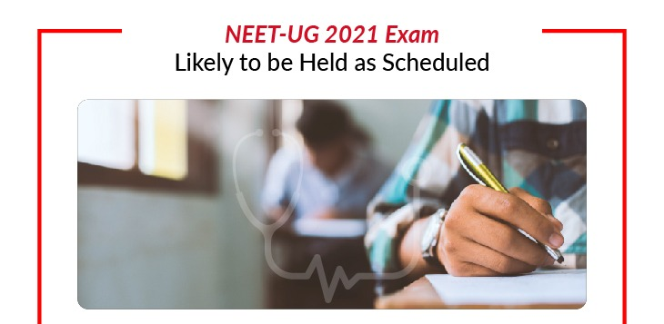NEET-UG 2021 Exam Likely to be Held as Scheduled
